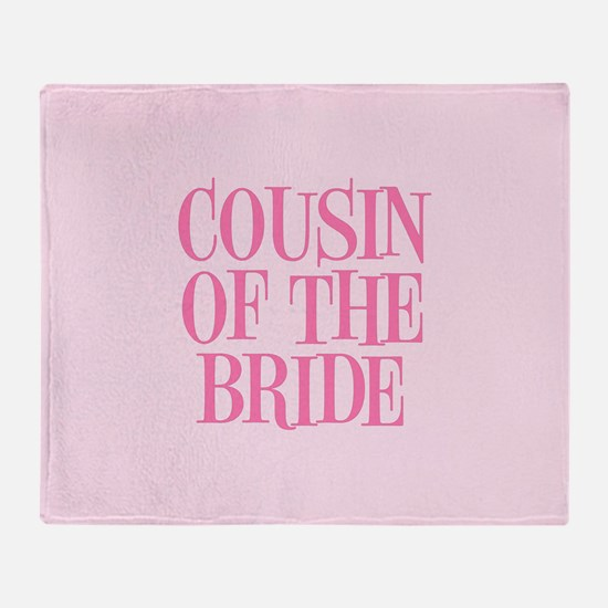 Cousin of the Bride Throw Blanket