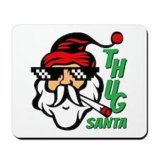 Thug Santa Claus Life Mousepad