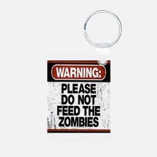 Don't Feed the Zombies Keychains