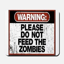 Don't Feed the Zombies Mousepad