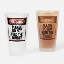 Don't Feed the Zombies Drinking Glass