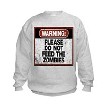 Don't Feed the Zombies Sweatshirt