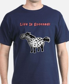 Appaloosa, Life Is Spotted! T-Shirt
