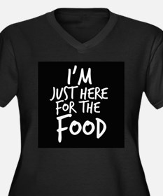 Im Just Here For The Food Plus Size T-Shirt
