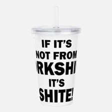 if its not from yorksh Acrylic Double-wall Tumbler