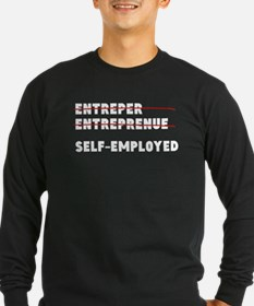Funny Self-Employed Entrepreneur Long Sleeve T-Shi