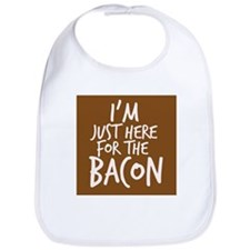 Im Just Here For The Bacon Bib