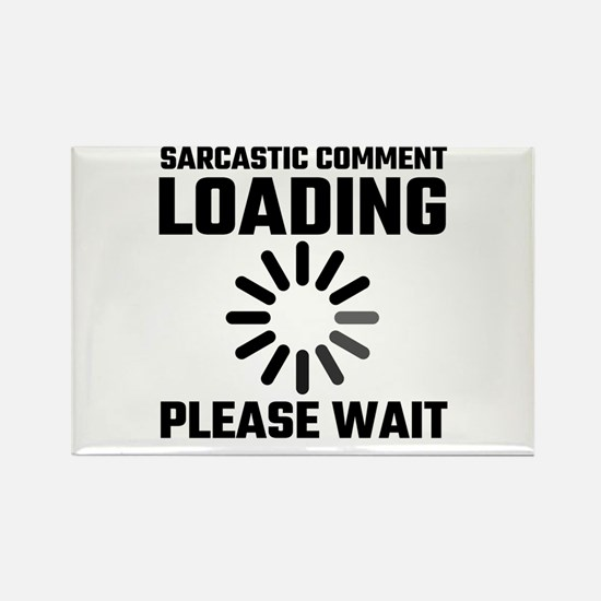 Sarcastic Comment Loading Please Wait Magnets