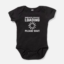 Sarcastic Comment Loading Please Wai Baby Bodysuit