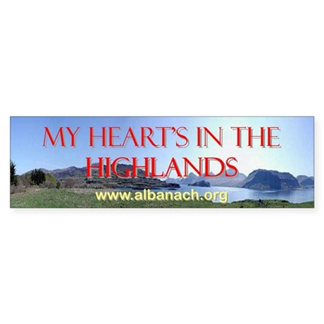 """My Heart's In the Highlands"" bumper sticker"