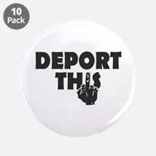 """Deport This 3.5"""" Button (10 pack)"""