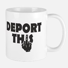 Deport This Mugs