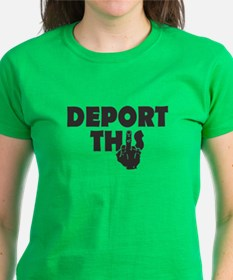 Deport This T-Shirt