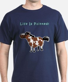 Life Is Painted! Paint Horse T-Shirt