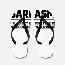 Sarcasm The Ability To Insult Idiots Flip Flops