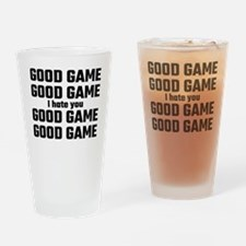Good Game, Good Game, I Hate You, G Drinking Glass