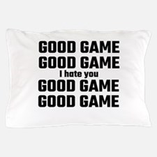 Good Game, Good Game, I Hate You, Good Pillow Case