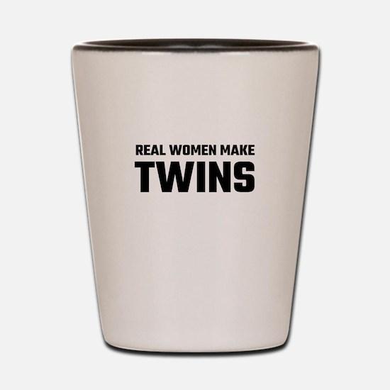 Real Women Make Twins Shot Glass