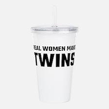 Real Women Make Twins Acrylic Double-wall Tumbler