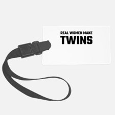 Real Women Make Twins Luggage Tag
