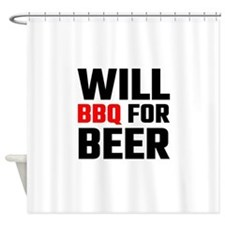 Will BBQ For Beer Shower Curtain
