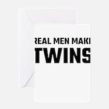 Real Men Make Twins Greeting Cards