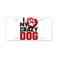 I Love My Crazy Dog Aluminum License Plate