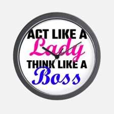 Act Like A Lady Think Like A Boss Wall Clock