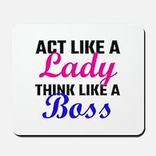 Act Like A Lady Think Like A Boss Mousepad