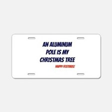 Happy FESTIVUS™ Aluminum License Plate