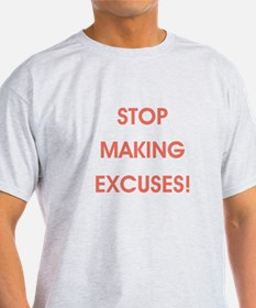 STOP MAKING... T-Shirt