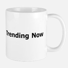 Trending Now Mugs