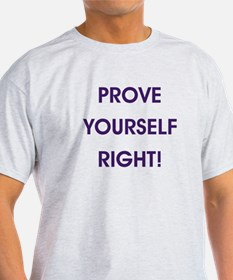 PROVE YOURSELF... T-Shirt