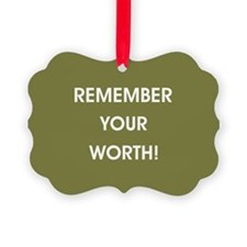REMEMBER YOUR... Ornament