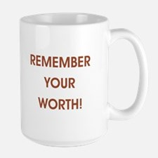 REMEMBER YOUR... Mugs