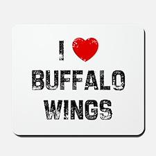 I * Buffalo Wings Mousepad