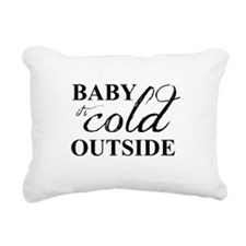 it's cold outside Rectangular Canvas Pillow