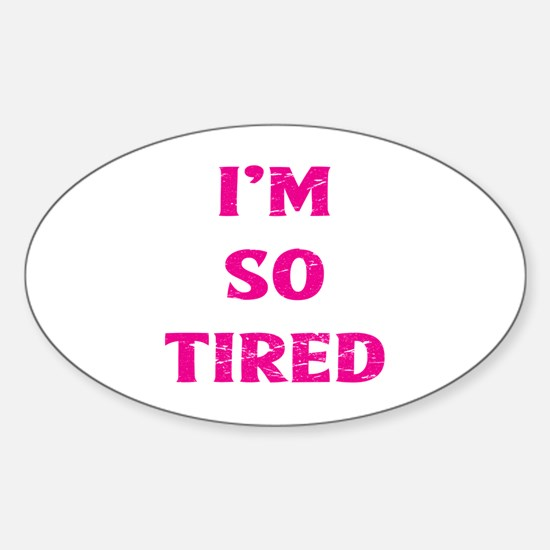 Funny Tired Sticker (Oval)