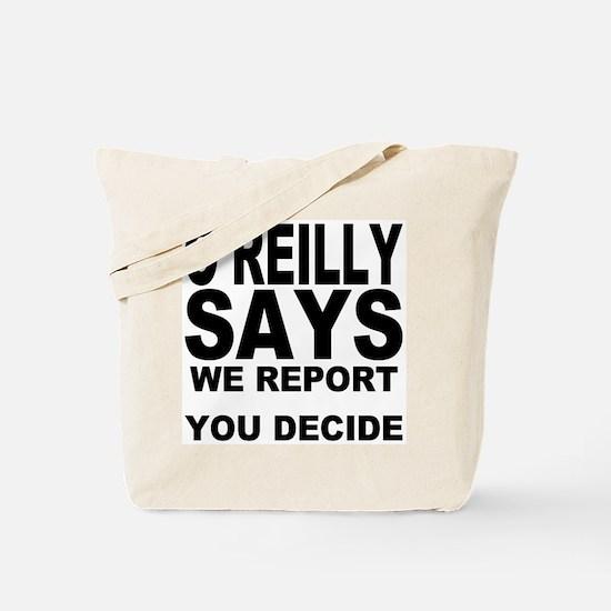 WE REPORT YOU DECIDE Tote Bag