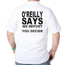 WE REPORT YOU DECIDE T-Shirt