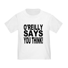 O'REILLY SAYS YOU THINK! T