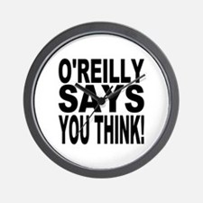O'REILLY SAYS YOU THINK! Wall Clock