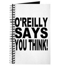 O'REILLY SAYS YOU THINK! Journal