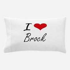 I Love Brock artistic design Pillow Case