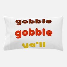 Gobble Ya'll Pillow Case
