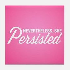 Nevertheless She Persisted Tile Coaster