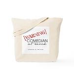 Warning: Comedian  Tote Bag