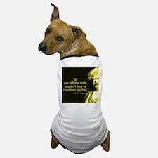 Mark Twain Tell the Truth Dog T-Shirt