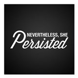 Nevertheless she persisted Square Car Magnets