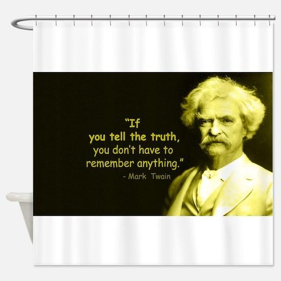 Mark Twain Tell the Truth Shower Curtain